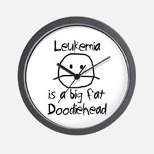 Leukemia is a Big Fat Doodiehead Wall Clock