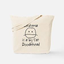 Leukemia is a Big Fat Doodiehead Tote Bag