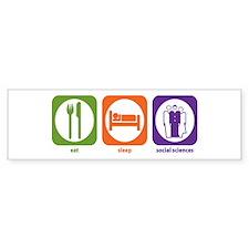 Eat Sleep Social Sciences Bumper Bumper Sticker