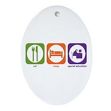 Eat Sleep Special Education Oval Ornament