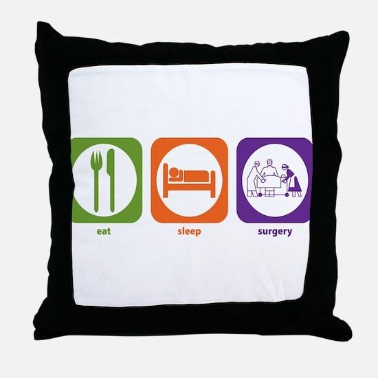 Eat Sleep Surgery Throw Pillow