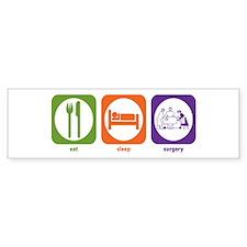Eat Sleep Surgery Bumper Bumper Sticker