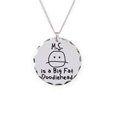 M.S. is a Big Fat Doodiehead Necklace Circle Charm