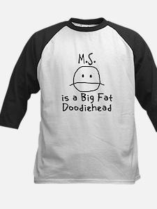 M.S. is a Big Fat Doodiehead Kids Baseball Jersey