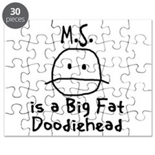 M.S. is a Big Fat Doodiehead Puzzle