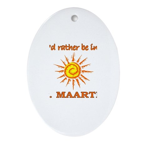 I'd Rather Be In St. Maarten Oval Ornament