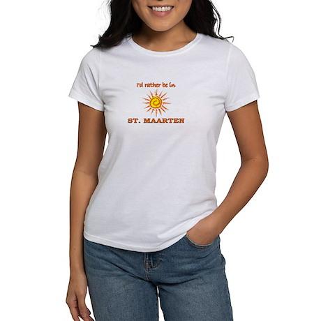 I'd Rather Be In St. Maarten Women's T-Shirt