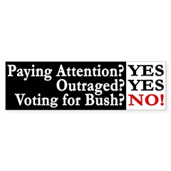 Paying Attention, Outraged, Voting for Bush