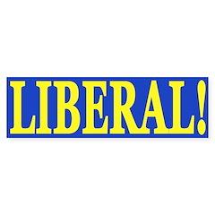 Liberal! (bumper sticker)
