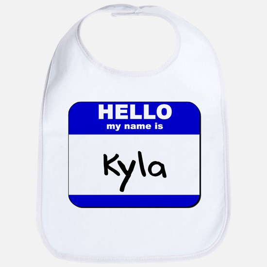 hello my name is kyla  Bib