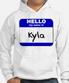 hello my name is kyla Hoodie
