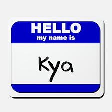 hello my name is kya  Mousepad