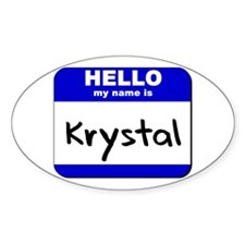 hello my name is krystal Oval Decal