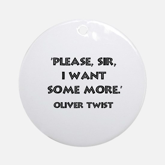 Oliver Twist Quote Ornament (Round)