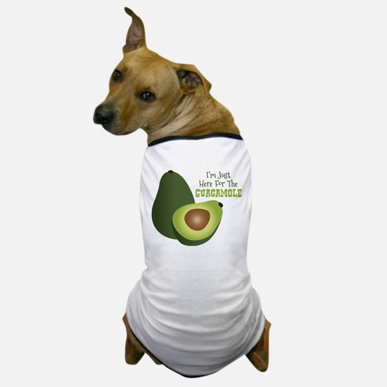 Im Just Here For The GUACAMOLE Dog T-Shirt