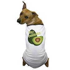 HOLY GUACAMOLE Dog T-Shirt