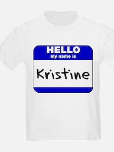 hello my name is kristine T-Shirt
