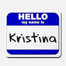 hello my name is kristina  Mousepad