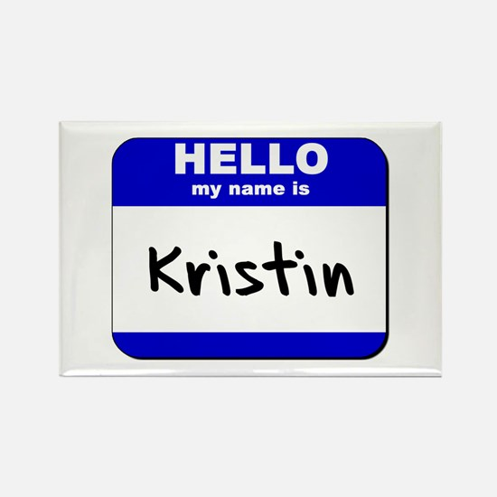 hello my name is kristin Rectangle Magnet