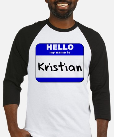 hello my name is kristian Baseball Jersey