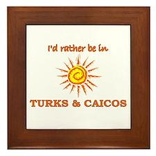 I'd Rather Be In Turks & Caic Framed Tile