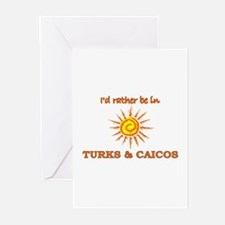 I'd Rather Be In Turks & Caic Greeting Cards (Pack