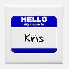 hello my name is kris  Tile Coaster