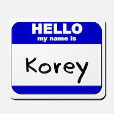 hello my name is korey  Mousepad
