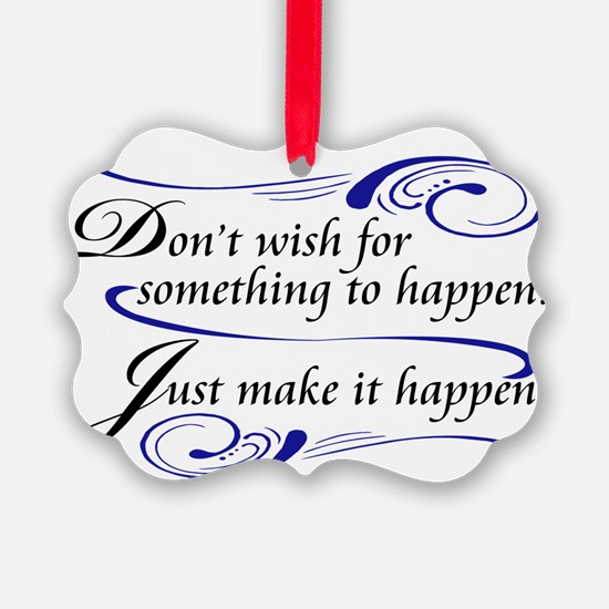 Make It Happen Ornament