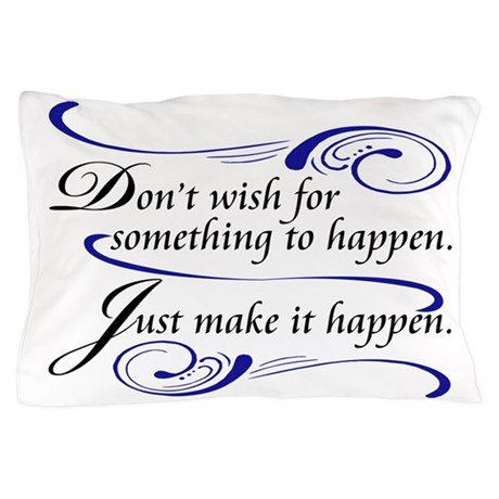 Make It Happen Pillow Case