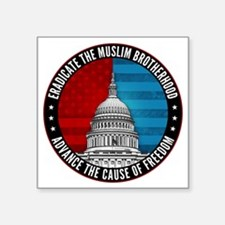 "Eradicate The Muslim Brothe Square Sticker 3"" x 3"""