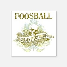 """Foosball Solves Everything Square Sticker 3"""" x 3"""""""