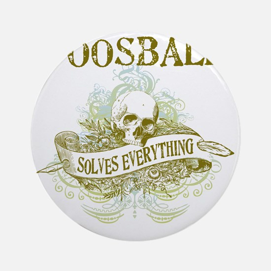 Foosball Solves Everything Round Ornament