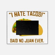 I Hate Tacos Picture Frame