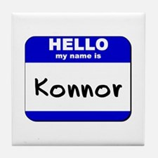 hello my name is konnor  Tile Coaster