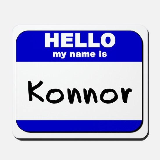 hello my name is konnor  Mousepad