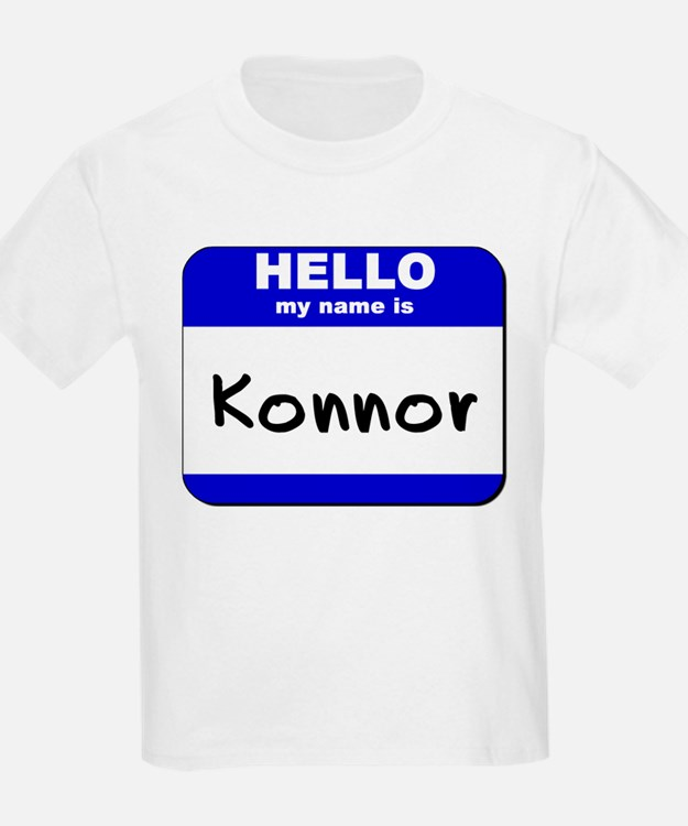 hello my name is konnor T-Shirt