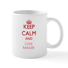 Keep calm and love Barker Mugs