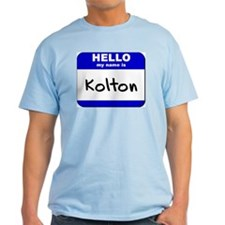 hello my name is kolton T-Shirt