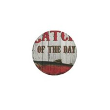 Catch Of The Day Mini Button