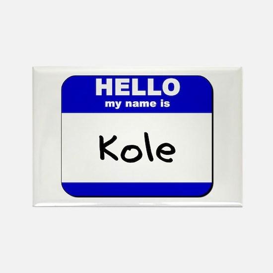 hello my name is kole Rectangle Magnet
