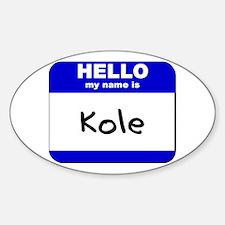 hello my name is kole Oval Decal