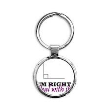 Im Right Round Keychain