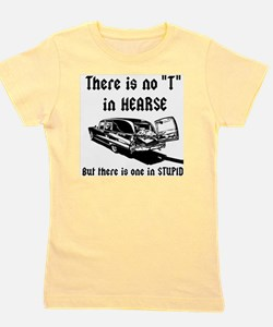 There is no T in HEARSE Girl's Tee