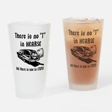 There is no T in HEARSE Drinking Glass