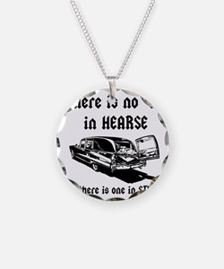 There is no T in HEARSE Necklace