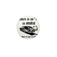 There is no T in HEARSE Mini Button