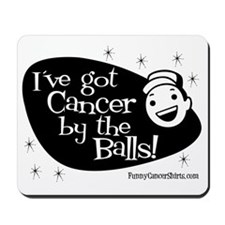 Ive Got Cancer By The Balls Mousepad