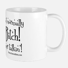 Im Not Normally A Bitch, Its The Cancer Mug