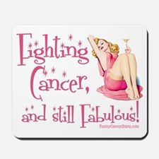 Fighting Cancer and still Fabulous! Mousepad